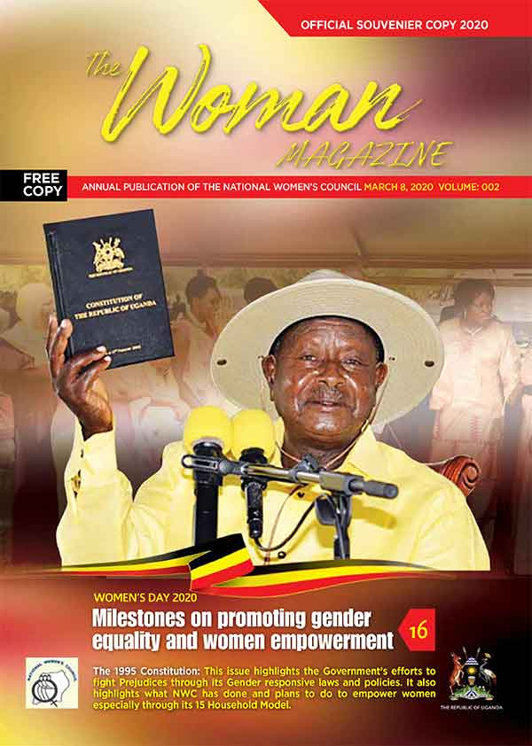 The 1995 Constitution: This issue highlights the Government's efforts to fight Prejudices through its Gender responsive laws and policies. It also highlights what NWC has done and plans to do to empower women especially through its 15 Household Model.