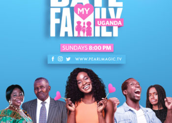 Pearl Magic has for the past 2 years been committed to providing Ugandans with unmatched local entertainment ranging from series, dramas, movies, comedy shows, music and now the most recently launched reality tv show, Date My Family Uganda set to air on 4th October 2020 (PHOTO/Courtesy)