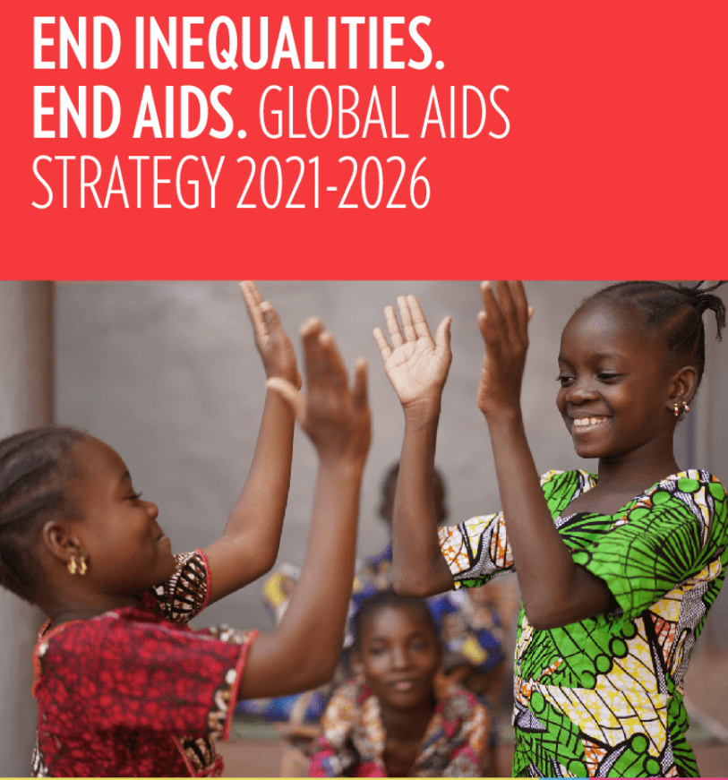 End Inequalities. End AIDS. Global AIDS Strategy 2021-2026 is a bold new approach to use an inequalities lens to close the gaps that are preventing progress towards ending AIDS (PHOTO/Courtesy).